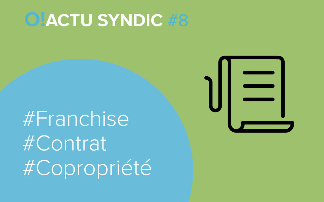 Franchise contractuelle qui doit la supporter ? O! ACTU SYNDIC #8