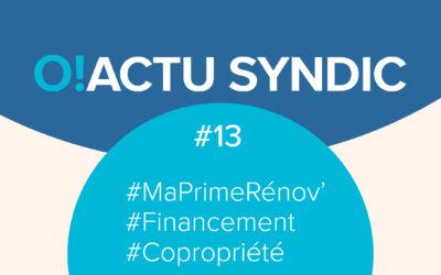O ! Syndic #13 – MaPrimeRénov' enfin une aide au financement en copropriété
