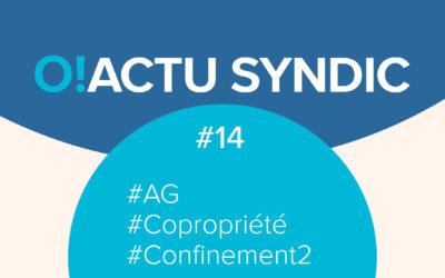 O ! Syndic #14 – Gestion de copropriété et confinement (épisode 2)