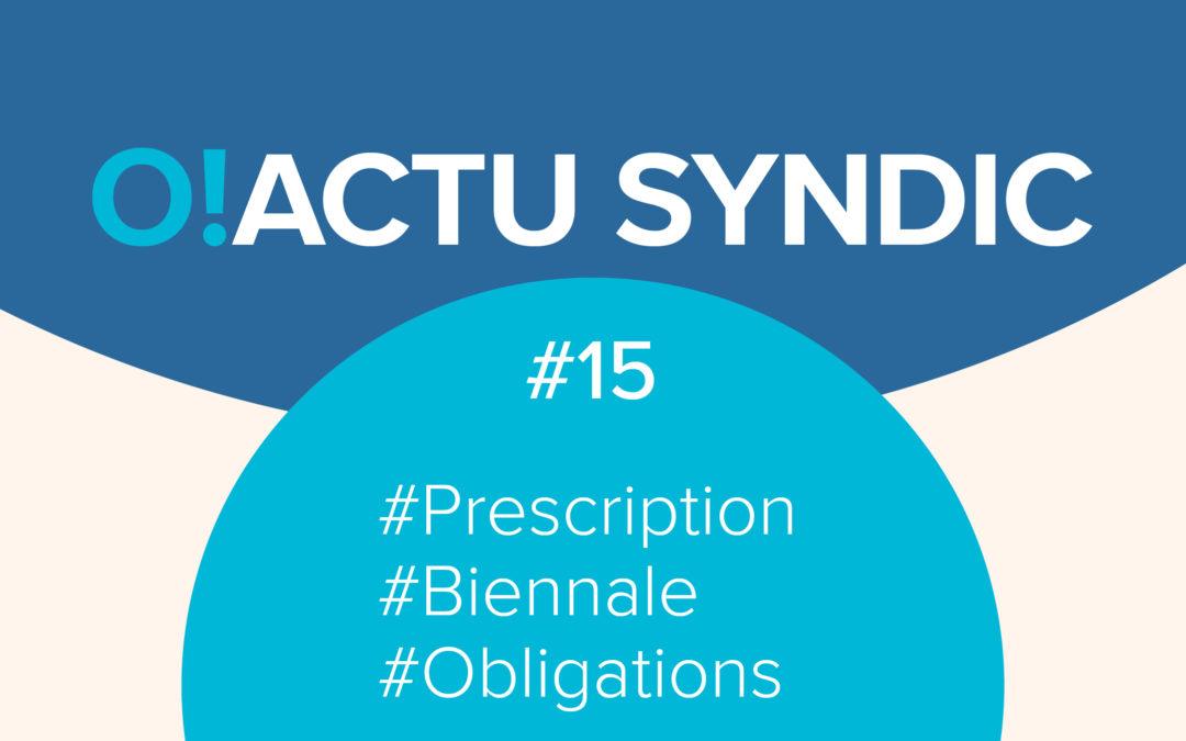 O ! Syndic #15 – Prescription Biennale