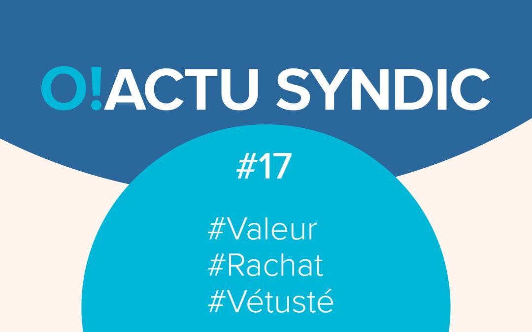 O ! Syndic #17 – La Valeur à Neuf ou le Rachat de Vétusté